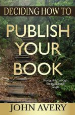 Deciding How to Publish Your Book: Navigating Through the Publishing Jungle