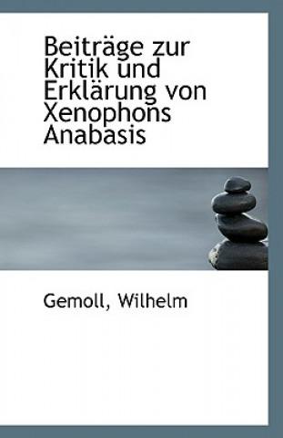 Beitrage Zur Kritik Und Erklarung Von Xenophons Anabasis