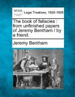 The Book of Fallacies: From Unfinished Papers of Jeremy Bentham / By a Friend.