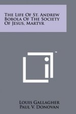The Life Of St. Andrew Bobola Of The Society Of Jesus, Martyr