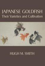 Japanese Goldfish: Their Varieties and Cultivation