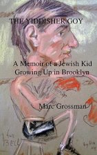 The Yiddisher Goy: A Memoir Of A Jewish Kid Growing Up In Brooklyn