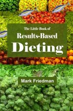 The Little Book of Results-Based Dieting