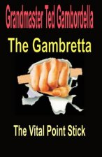 The Gambretta: The Vital Point Stick