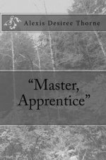 """Master, Apprentice"""
