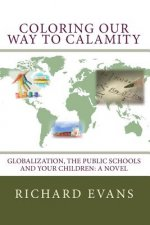 Coloring Our Way to Calamity: Globalization, the Public Schools and Your Children