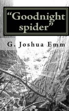 """Goodnight Spider"""