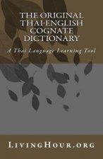 The Original Thai-English Cognate Dictionary: A Thai Language Learning Tool