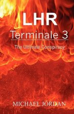 Lhr Terminale 3: The Ultimate Conspiracy