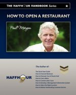 The Haffhour Handbook Series on How to Open a Restaurant: Learning How to Make Money from Day #1