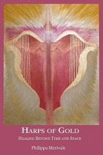 Harps of Gold: Healing Beyond Time and Space