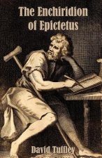 The Enchiridion of Epictetus: The Handbook of Epictetus
