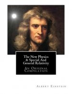 The New Physics & Special and General Relativity: An Original Compilation