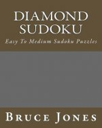 Diamond Sudoku: Easy to Medium Sudoku Puzzles