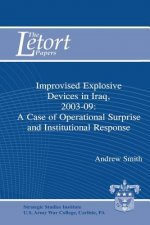Improvised Explosive Devices in Iraq, 2003-2009: A Case of Operational Surprise and Institutional Response: Letort Paper