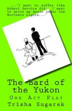 The Bard of the Yukon: One Act Play