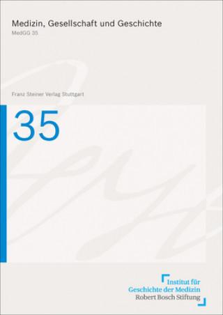 Medizin, Gesellschaft und Geschichte. Bd.35