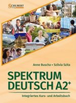 Spektrum Deutsch A2+: Integriertes Kurs- und Arbeitsbuch für Deutsch als Fremdsprache, m. 2 Audio-CDs + Lösungsheft