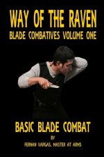 Way of the Raven Blade Combatives Volume One