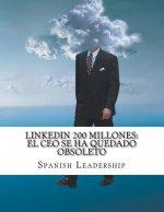 Linkedin 200 millones: EL CEO se ha quedado obsoleto