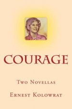 Courage: Two Novellas