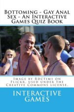 Bottoming - Gay Anal Sex - An Interactive Games Quiz Book