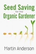 Seed Saving for the Organic Gardener