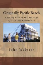 Originally Pacific Beach: Looking Back at the Heritage of a Unique Community