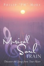 The Musical Soul Train: Discover the Songs from Your Heart