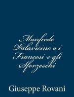 Manfredo Palavicino o i Francesi e gli Sforzeschi