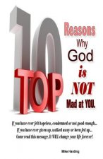 Top 10 Reasons Why God Is Not Mad at You.