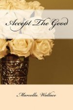 Accept The Good