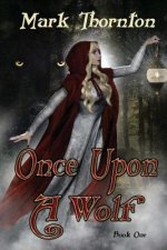 Book One: Once Upon A Wolf: Twisted Fairy Tales from The Rainbow Forest
