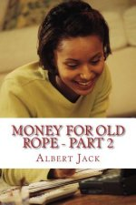Money for Old Rope 2: The Big Book of Everything