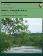 Saint Croix National Scenic Riverway Acoustical Monitoring 2011
