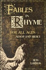 Fables in Rhyme for All Ages: Aesop and Bierce