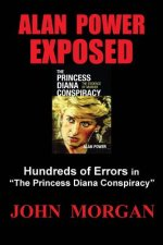 Alan Power Exposed: Hundreds of Errors in the Princess Diana Conspiracy
