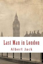 Last Man in London: And the New World Order