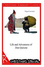 Life and Adventures of Don Quixote [Christmas Summary Classics]