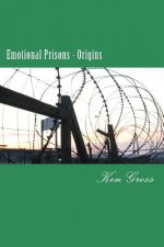 Emotional Prisons - Origins