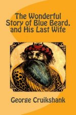 The Wonderful Story of Blue Beard, and His Last Wife
