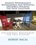 Making Performance Management and Appraisal Valuable: Walking the Path Together