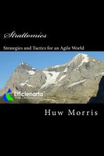 Strattomics: A Practical Guide to Business Strategies and Tactics for Our Agile World