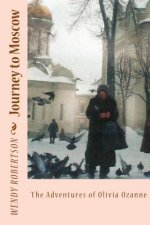 Journey to Moscow: The Adventures of Olivia Ozanne