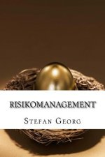 Risikomanagement: Grundlagen, Instrumente, Anwendungen