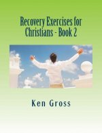 Recovery Exercises for Christians - Book 2: Wisdom Literature