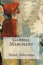 Gabriel Marchant: How I Became a Painter