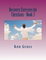Recovery Exercises for Christians - Book 3: Bible Characters