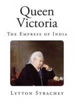Queen Victoria: The Empress of India.