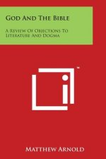 God and the Bible: A Review of Objections to Literature and Dogma